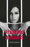 Zuzana Francková: Vražedná nenávist