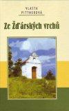Vlasta Pittnerová: Ze Žďárských vrchů