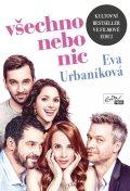Eva Urbaníková: Všechno nebo nic