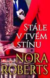Nora Robertsová: Stále v tvém stínu