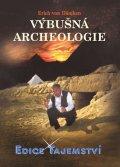Erich von Däniken: Výbušná archeologie