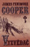 James F. Cooper: Vyzvědač