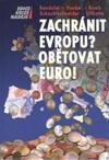 Bandulet, Hankel, Ramb, Schachtschneider, Ulfkotte: Zachránit Evropu? Obětovat EURO!