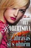 Nora Robertsová: Zahráváš si sohněm