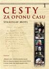 Stanislav Motl: Cesty za oponu času