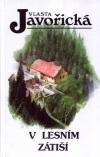 Vlasta Javořická: V lesním zátiší
