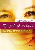 Clemens Kuby: Zázračné zdraví