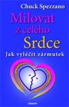 Chuck Spezzano: Milovat z celého srdce