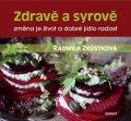 Radmila Zrůstková: Zdravě a syrově