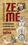 Pavlína Brzáková: Ze mě / Cesta blázna a vnitřní svět Jaroslava Duška