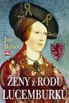 Jan Bauer: Ženy z rodu Lucemburků