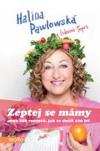 Halina Pawlowská: Zeptej se mámy aneb 100 receptů, jak se dožít 100 let