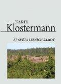 Karel Klostermann: Ze světa lesních samot