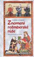 Vlastimil Vondruška: Znamení rožmberské růže