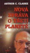 Arthur C. Clarke: Nová zpráva o třetí planetě