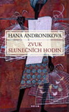 Hana Androníková: Zvuk slunečních hodin