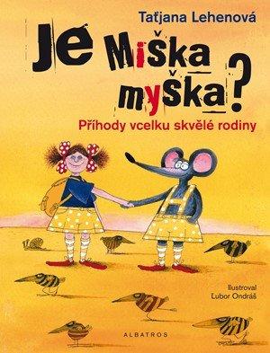 Taťjana Lehenová: Je Miška myška?