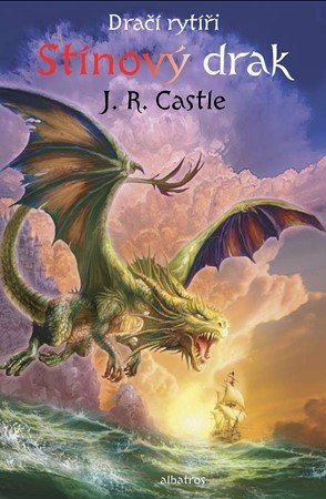 J. R. Castle: Dračí rytíři (2): Stínový drak
