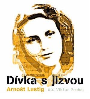 Arnošt Lustig: Dívka s jizvou (audiokniha)