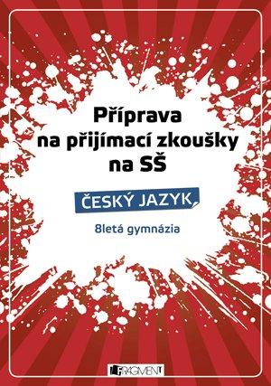 Renáta Drábová, Zubíková Zdeňka: Příprava na přijímací zkoušky na SŠ-Český jazyk 8letá gymn.