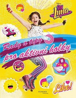 kolektiv: Soy Luna Rady a tipy pro aktivní holky