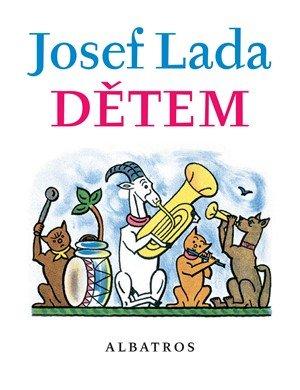 Josef Lada, Jaroslav Seifert, František Hrubín: Josef Lada Dětem