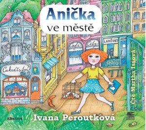 Ivana Peroutková: Anička ve městě (audiokniha)