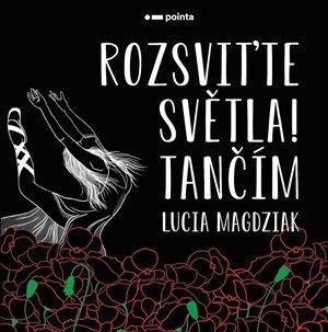 Lucia Magdziak: Rozsviťte světla! Tančím