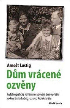 Arnošt Lustig: Dům vrácené ozvěny