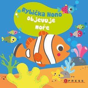 kolektiv: Rybička Nono objevuje moře