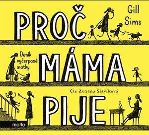 Gill Sims: Proč máma pije (audiokniha)