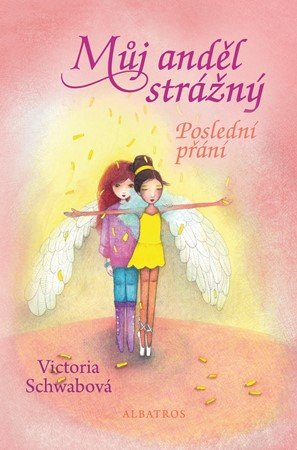 Victoria Schwabová: Můj anděl strážný: Poslední přání