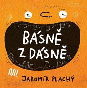 Jaromír Plachý: Básně z dásně