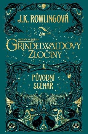 J. K. Rowlingová: Fantastická zvířata: Grindelwaldovy zločiny - původní scénář