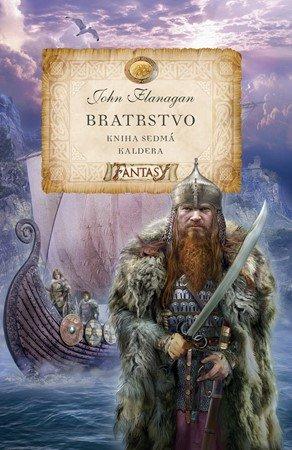 John Flanagan: Bratrstvo - Kniha sedmá - Kaldera