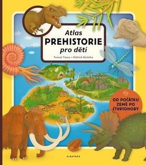 Oldřich Růžička, Tomáš Tůma: Atlas prehistorie pro děti