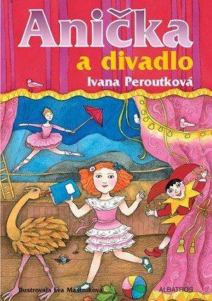 Ivana Peroutková: Anička a divadlo