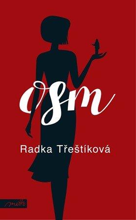 Radka Třeštíková: Osm (brož.)