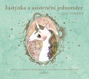 Kateřina Maďarková: Justýnka a asistenční jednorožec (audiokniha pro děti)