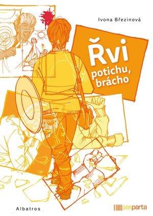 Ivona Březinová: Řvi potichu, brácho