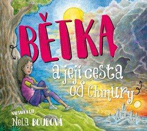 Nela Boudová: Bětka a její cesta od Chmury (audiokniha pro děti)