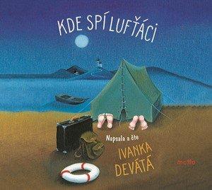 Ivanka Devátá: Kde spí lufťáci (audiokniha)