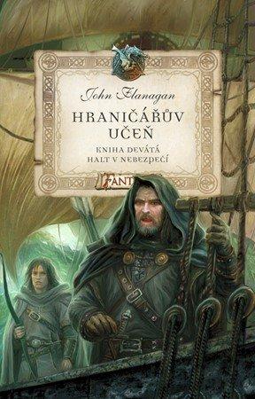 John Flanagan: Hraničářův učeň - Kniha devátá - Halt v nebezpečí