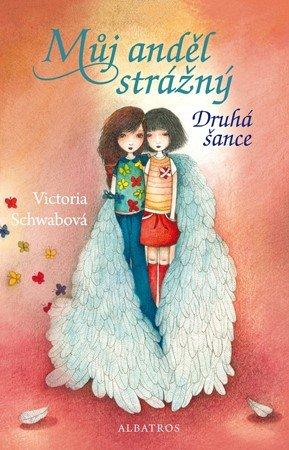 Victoria Schwabová: Můj anděl strážný: Druhá šance