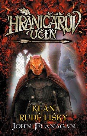 John Flanagan: Hraničářův učeň - Klan Rudé lišky (brož.)