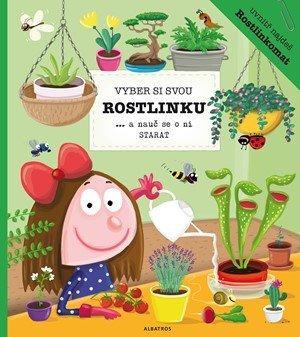 Katarína Belejová H., Petra Bartíková: Vyber si svou rostlinku a nauč se o ni starat