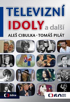 Aleš Cibulka, Tomáš Pilát: Televizní idoly
