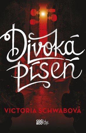 Victoria Schwabová: Divoká píseň