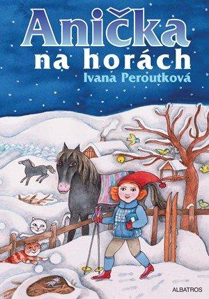 Ivana Peroutková: Anička na horách