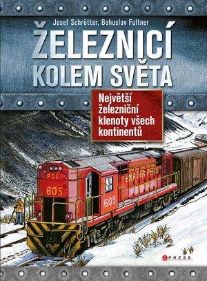 Josef Schrötter: Železnicí kolem světa